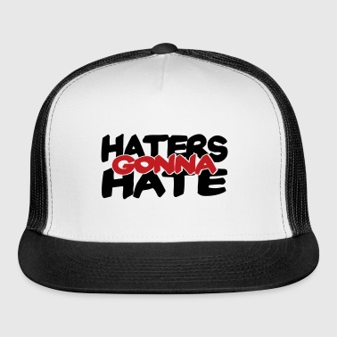 Haters Gonna Hate, 2 Color Vector - Trucker Cap