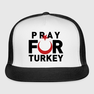 Pray For Turkey - Trucker Cap