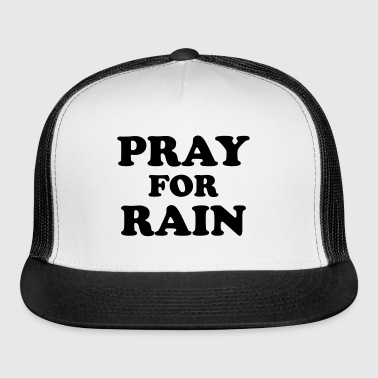 Pray For Rain - Trucker Cap