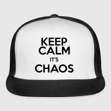 keep calm it's chaos - Trucker Cap