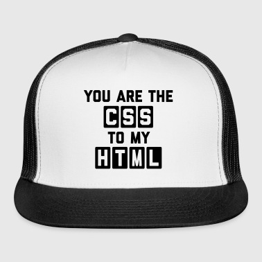 CSS To My HTML Funny Quote - Trucker Cap
