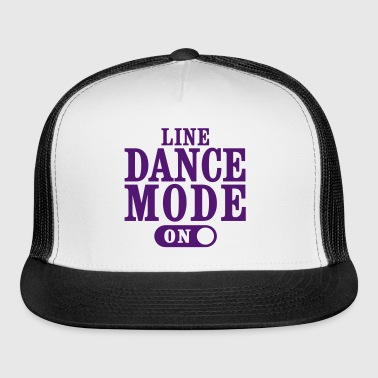 LINE DANCE MODE, ON - Trucker Cap