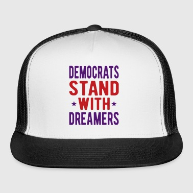Dems Stand with Dreamers - Trucker Cap