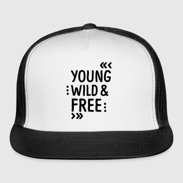 YOUNG WILD AND FREE - Trucker Cap