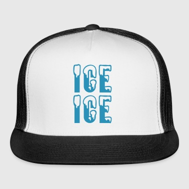Ice Ice - Trucker Cap