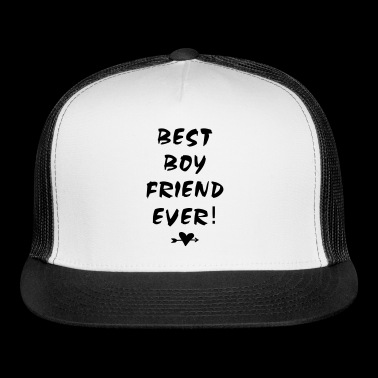 Best boyfriend ever! - Trucker Cap