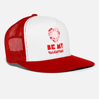 Be my Valentine - Trucker Cap