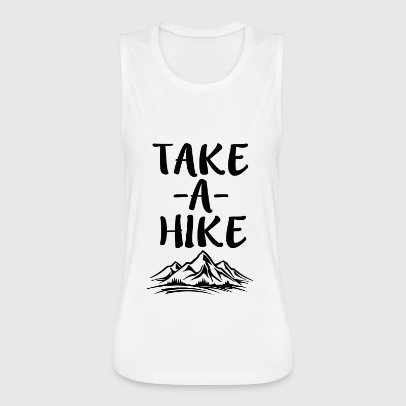 Take a Hike funny saying shirt - Women's Flowy Muscle Tank by Bella