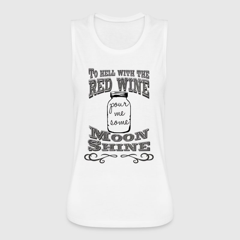 pour me some moonshine - Women's Flowy Muscle Tank by Bella