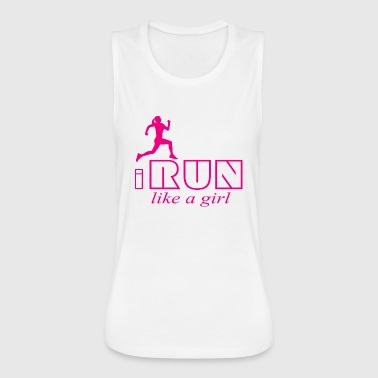 I run like a girl - Women's Flowy Muscle Tank by Bella