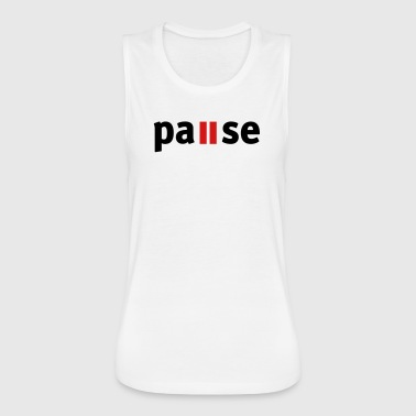 Pause pause - Women's Flowy Muscle Tank by Bella