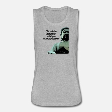 Buddha Mind is Everything Buddha - Women's Flowy Muscle Tank Top