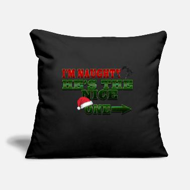 Im Naughty Hes the Nice One - Throw Pillow Cover