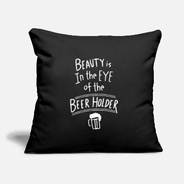 "Brewers Beauty Is In The Eye Of The Beer Holder Gift Idea - Throw Pillow Cover 18"" x 18"""