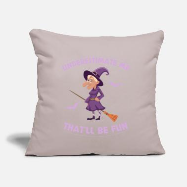 "Fun Underestimate Me That'll Be Fun Witches Halloween - Throw Pillow Cover 18"" x 18"""