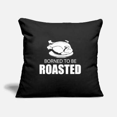 "Roast Roasted - Throw Pillow Cover 18"" x 18"""