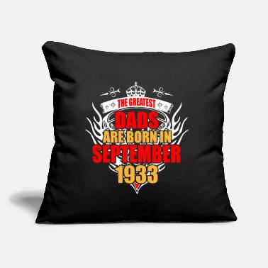 "1933 The Greatest Dads are born in September 1933 - Throw Pillow Cover 18"" x 18"""