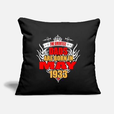 "1933 The Greatest Dads are born in May 1933 - Throw Pillow Cover 18"" x 18"""