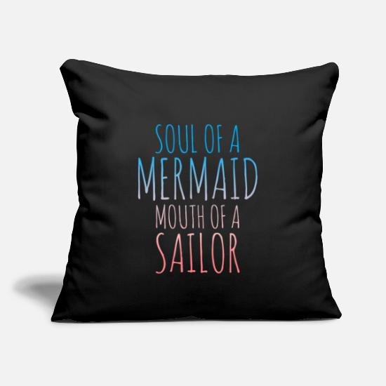 "Fisherman Pillow Cases - Soul of a mermaid mouth of a sailor - Throw Pillow Cover 18"" x 18"" black"