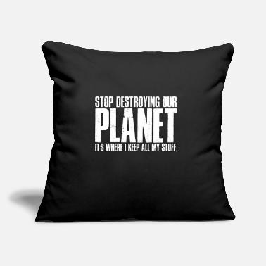 "Destroyed Look Stop Destroying Our Planet - Mother Nature -TB - Throw Pillow Cover 18"" x 18"""
