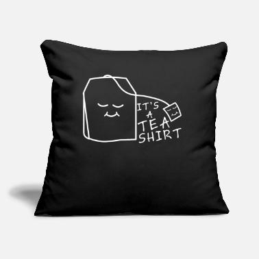 "Tea Tea Tea Shirt - Throw Pillow Cover 18"" x 18"""