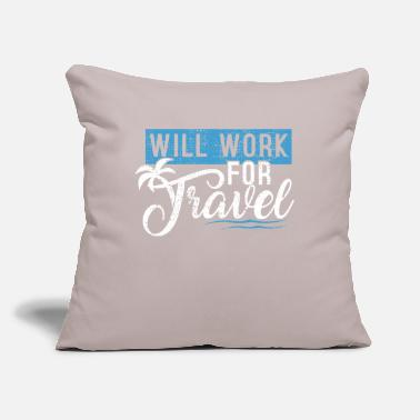 "Travel to travel - Throw Pillow Cover 18"" x 18"""