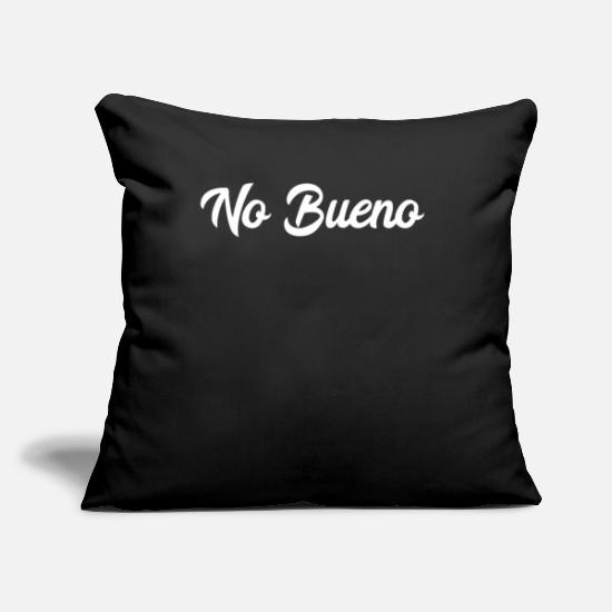 "No Pillow Cases - No Bueno - No Good Spanish Slang - Throw Pillow Cover 18"" x 18"" black"