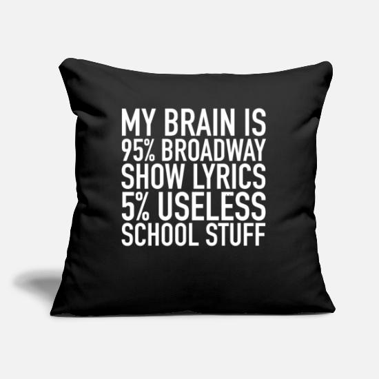 "Actress Pillow Cases - My Brain Is 95% Broadway | Theater Actor & Actress - Throw Pillow Cover 18"" x 18"" black"