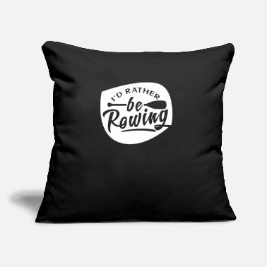 "Rower Rowing Rower - Throw Pillow Cover 18"" x 18"""