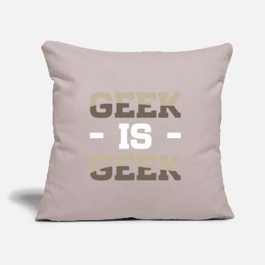 "Geek Geek is geek - Throw Pillow Cover 18"" x 18"""