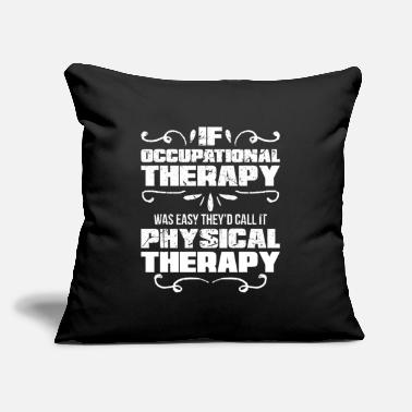 "Therapy Occupational Therapy Therapy - Throw Pillow Cover 18"" x 18"""