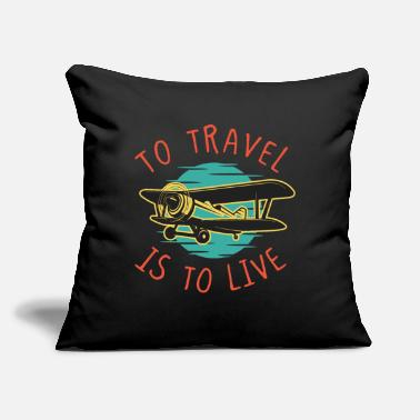 "Travel Travel is to Live Travel Traveler Airplane - Throw Pillow Cover 18"" x 18"""