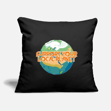 "Enviromental Support Your Local Planet Enviromental Protection - Throw Pillow Cover 18"" x 18"""