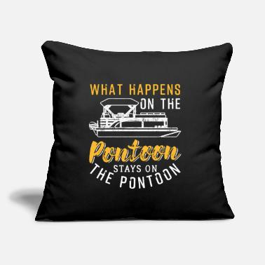 "Pontoon What Happens On The Pontoon Stays On The Pontoon - Throw Pillow Cover 18"" x 18"""