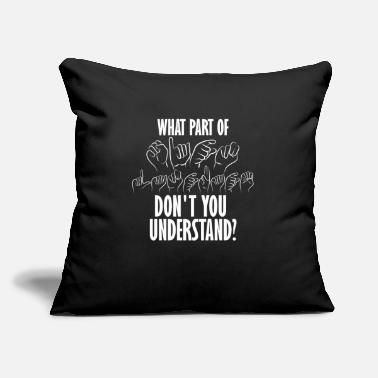 "These Are Hard Times What Part Don't You Understand Hand Sign Language - Throw Pillow Cover 18"" x 18"""