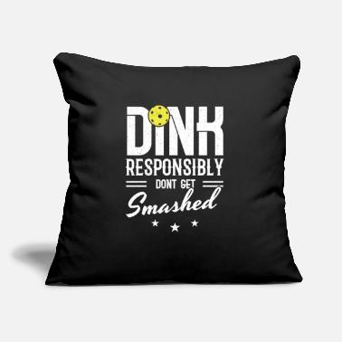 "Take Pickleball Dink Responsibly Don't Get Smashed - Throw Pillow Cover 18"" x 18"""