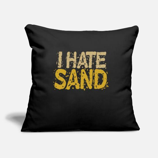 "East Pillow Cases - i hate sand military gift desert army soldier - Throw Pillow Cover 18"" x 18"" black"