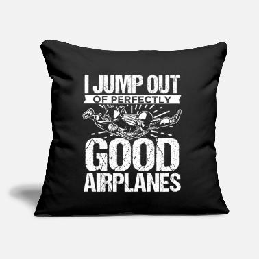 "Extreme Spor I Jump Out Of Perfectly Good Airplanes Skydiving - Throw Pillow Cover 18"" x 18"""