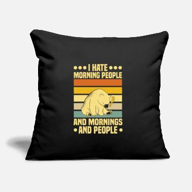 "Hate I Hate Morning People Morning Grumpy Bear - Throw Pillow Cover 18"" x 18"""