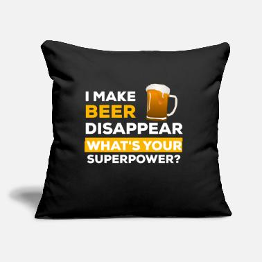 "Your I Make Beer Disappear. What Is Your Superpower? - Throw Pillow Cover 18"" x 18"""