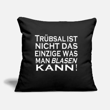 "Blasen Truebsal blasen funny saying quote humor gift idea - Throw Pillow Cover 18"" x 18"""