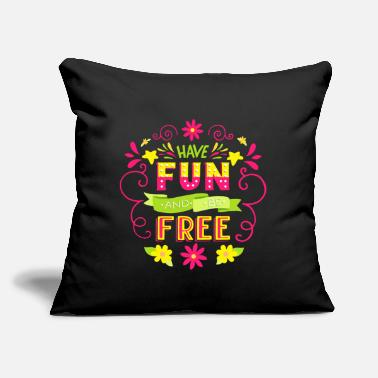 "Have fun and be free - Throw Pillow Cover 18"" x 18"""