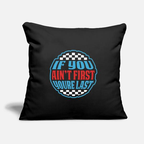 "Motorsport Pillow Cases - Racing If You Ain't First You're Last Quote Gift - Throw Pillow Cover 18"" x 18"" black"