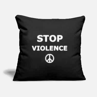 "Violence Stop Violence - Throw Pillow Cover 18"" x 18"""
