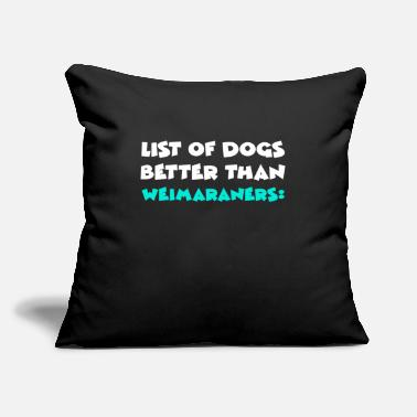 "Hilarious Weimaraner - Throw Pillow Cover 18"" x 18"""