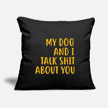 "Funny Dog Owner Quotes| Funny Dog Mom Shirts - Throw Pillow Cover 18"" x 18"""