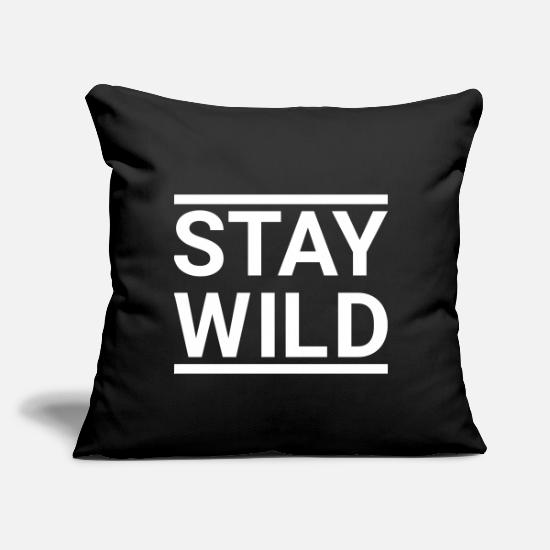 "Wild Pillow Cases - Wild - Stay Wild - Throw Pillow Cover 18"" x 18"" black"
