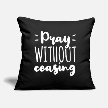 Community Pray Without Ceasing Gott Jesus Geschenk - Throw Pillow Cover