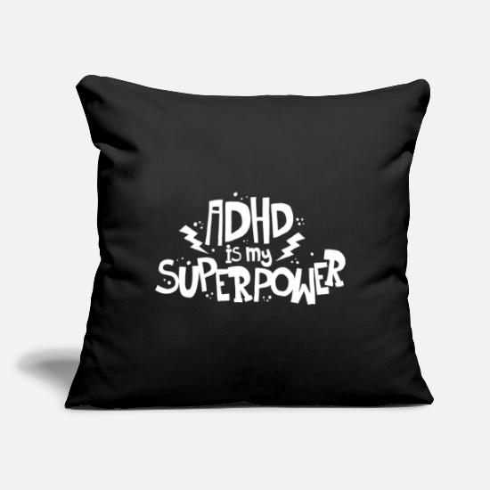 "Meme Pillow Cases - ADHD is My Superpower - Throw Pillow Cover 18"" x 18"" black"