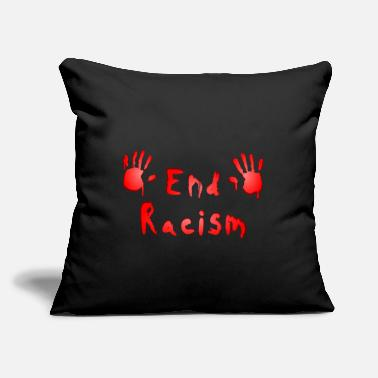 "Bloody End Racism - Throw Pillow Cover 18"" x 18"""